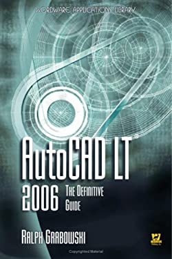 AutoCAD LT 2006: The Definitive Guide 9781556228582