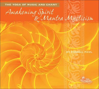 Awakening Spirit & Mantra Mysticism: The Yoga of Music and Chant 9781559619707