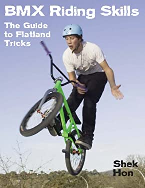 BMX Riding Skills: The Guide to Flatland Tricks 9781554074006