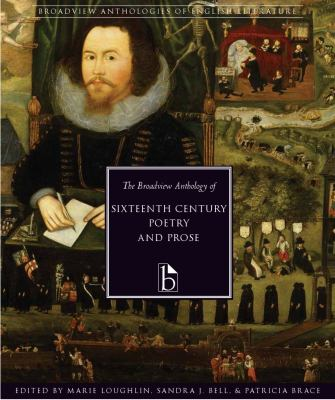 The Broadview Anthology of Sixteenth-Century Poetry and Prose 9781551111629