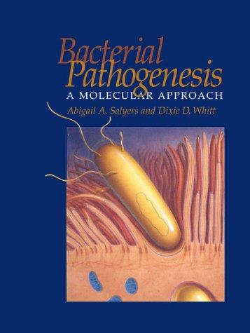 Bacterial Pathogenesis: A Molecular Approach 9781555810702