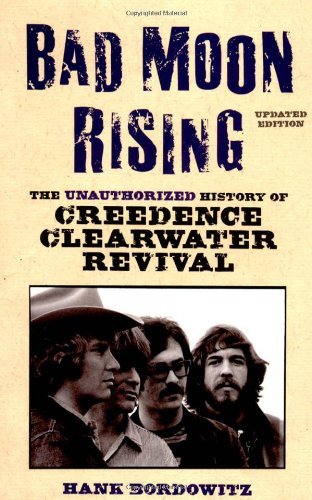 Bad Moon Rising: The Unauthorized History of Creedence Clearwater Revival 9781556526619