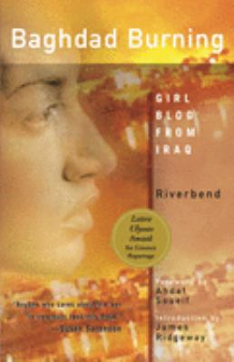 Baghdad Burning: Girl Blog from Iraq 9781558614895