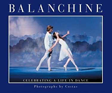 Balanchine: Celebrating a Life in Dance 9781559498456