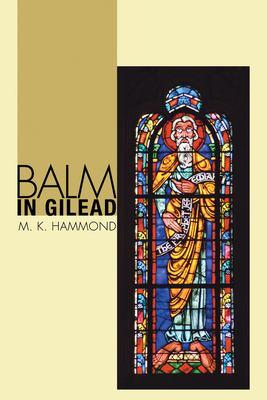 Balm in Gilead: Writings of Jeremiah 9781556351082