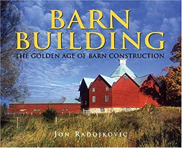 Barn Building: The Golden Age of Barn Construction 9781550464702