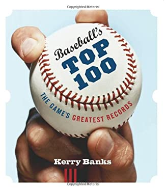 Baseball's Top 100: The Game's Greatest Records 9781553655077