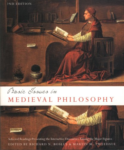 Basic Issues in Medieval Philosophy, Second Edition: Selected Readings Presenting Interactive Discourse Among the Major Figures 9781551117157