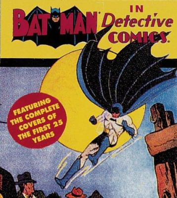Batman in Detective Comics: The Complete Covers of the First 25 Years 9781558596436
