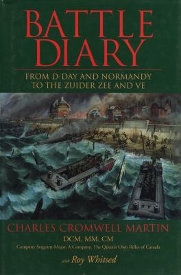 Battle Diary: From D-Day and Normandy to the Zuider Zee and Ve 9781550022148