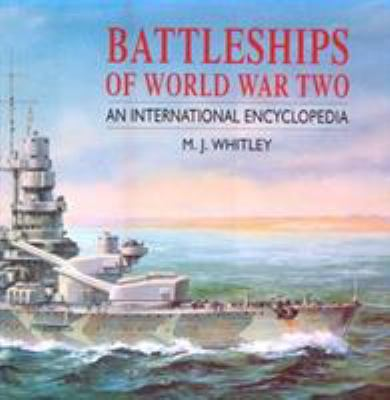 Battleships of World War Two: An International Encyclopedia 9781557501844