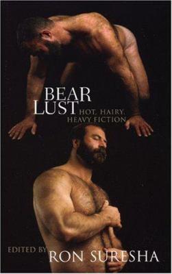 Bear Lust: Hot, Hairy, Heavy Fiction 9781555838188