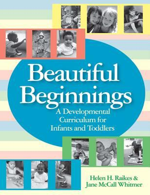Beautiful Beginnings: A Developmental Curriculum for Infants and Toddlers [With CD-ROM] 9781557668202