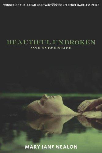Beautiful Unbroken: One Nurse's Life 9781555975906