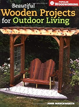Beautiful Wooden Projects for Outdoor Living: 9781558707726