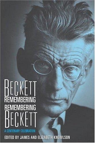 Beckett Remembering Remembering Beckett: A Centenary Celebration 9781559707725
