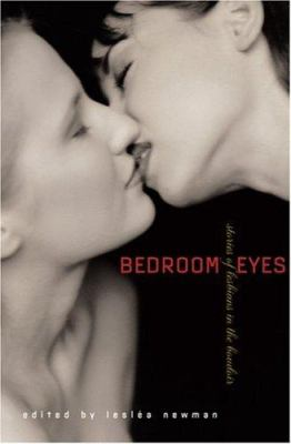 Bedroom Eyes: Stories of Lesbians in the Boudoir 9781555836184