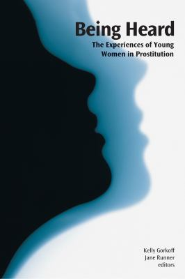 Being Heard: The Experiences of Young Women in Prostitution