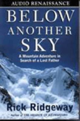 Below Another Sky: A Mountain Adventure in Search of a Lost Father 9781559276528