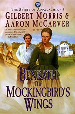 Beneath the Mockingbird's Wings 9781556618888