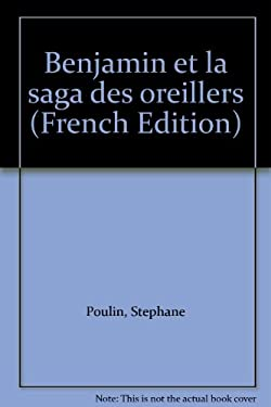 Benjamin Et La Saga Des Oreillers 9781550370744