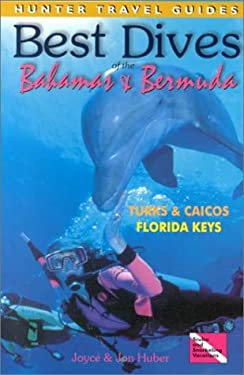 Best Dives Bahamas & Bermuda: Florida Keys & Turks & Caicos 9781556508967
