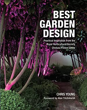 Best Garden Design: Practical inspiration from the RHS Chelsea Flower Show 9781554077274