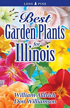 Best Garden Plants for Illinois 9781551055022