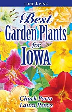 Best Garden Plants for Iowa 9781551055206