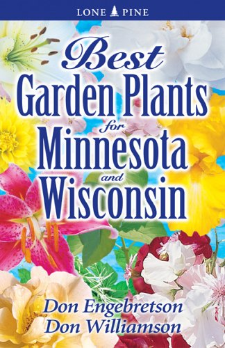 Best Garden Plants for Minnesota and Wisconsin 9781551055008