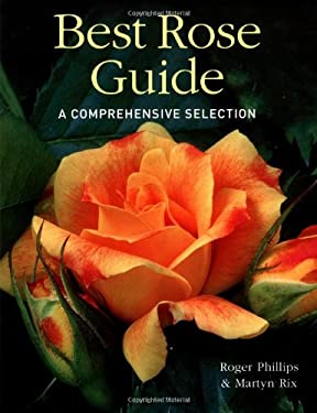 Best Rose Guide: A Comprehensive Selection 9781552978443