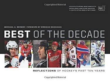 Best of the Decade: Reflections of Hockey's Past Ten Years 9781553655763