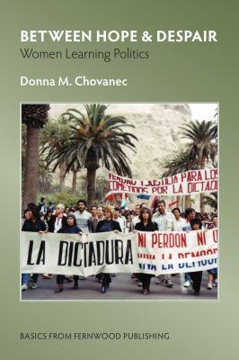 Between Hope & Despair: Women Learning Politics 9781552662991