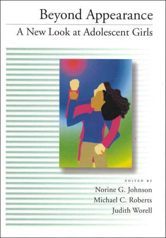 Beyond Appearance: A New Look at Adolescent Girls 9781557985828