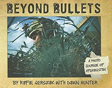 Beyond Bullets: A Photo Journal of Afganistan 9781554512935