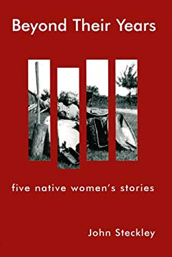 Beyond Their Years: Five Native Women's Stories 9781551301501