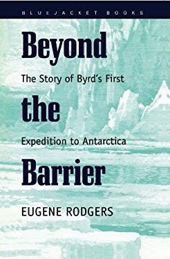 Beyond the Barrier: The Story of Byrd's First Expedition to Antarctica 9781557507136