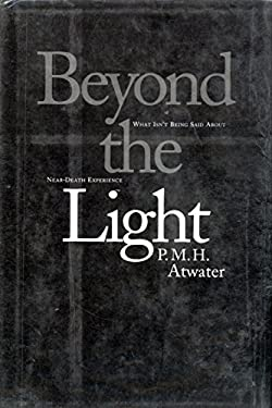 Beyond the Light: What Isn't Being Said about Near-Death Experience 9781559722292