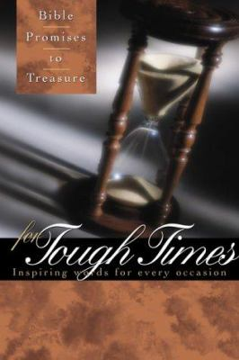 Bible Promises to Treasure for Tough Times: Inspiring Words for Every Occasion 9781558197152