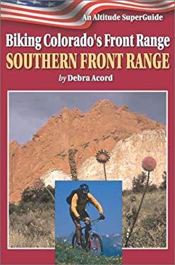 Biking Colorado's Front Range, Southern Front Range 9781552650493