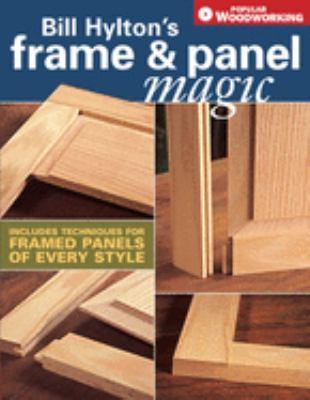 Bill Hylton's Frame & Panel Magic 9781558707405