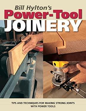 Bill Hylton's Power-Tool Joinery 9781558707382