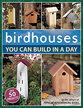 Birdhouses You Can Build in a Day 9781558707047