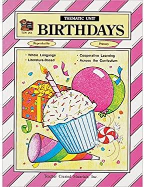 Birthdays Thematic Unit 9781557342645