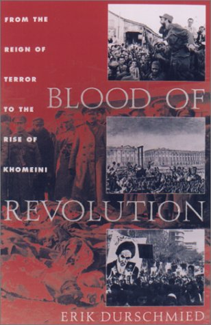 Blood of Revolution: From the Reign of Terror to the Rise of Khomeini 9781559706070