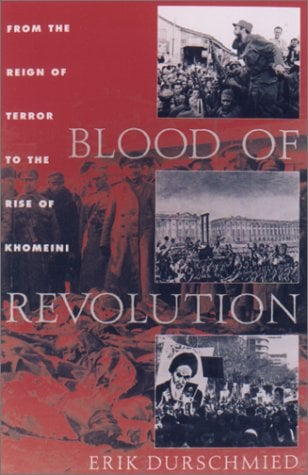 Blood of Revolution: From the Reign of Terror to the Rise of Khomeini