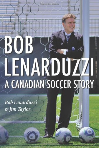 Bob Lenarduzzi: A Canadian Soccer Story 9781550175462