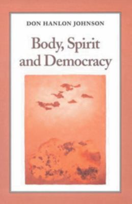 Body, Spirit, and Democracy 9781556431661