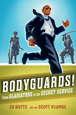 Bodyguards!: From Gladiators to the Secret Service 9781554514366
