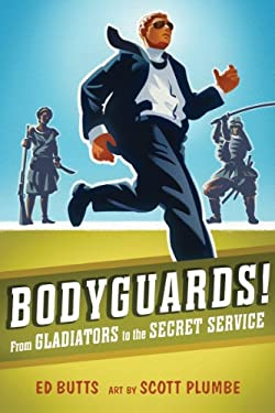 Bodyguards!: From Gladiators to the Secret Service 9781554514373